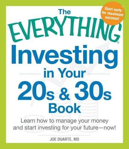 Download The Everything Investing in Your 20s and 30s Book: Learn How to Manage Your Money and Start Investing for Your Future--Now! PDF