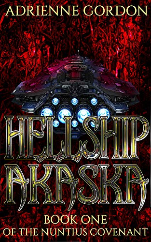 Hellship Akaska (The Nuntius Covenant Book 1)