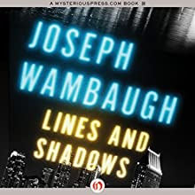 Lines and Shadows Audiobook by Joseph Wambaugh Narrated by John Nelson