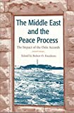 img - for [The Middle East and the Peace Process: The Impact of the Oslo Accords] (By: Robert Owen Freedman) [published: April, 1998] book / textbook / text book