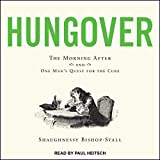 Hungover: The Morning After and One Man's Quest