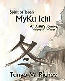 MyKu Ichi: Volume #1 Winter (Spirit of Japan)