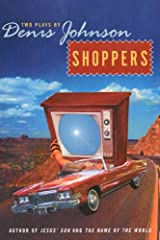 Shoppers: Two Plays by Denis Johnson Kindle Edition