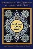 How to Travel in the Deep Way to the Truth, Sidi Muhammad al-Jamal ar-Rifa'i ash-Shadhuli, 0976215055