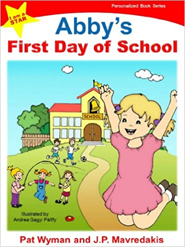 Abbys First Day of School (I am a STAR Personalized Book Series 1)