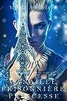 De Couronnes et de Gloire, tome 2 : Canaille, Prisonnière, Princesse par Rice