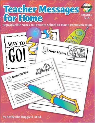 Teacher Messages for Home, Grades 3 to 6: Reproducible Notes to Promote Communication