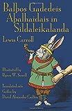 Balþos Gadedeis Aþalhaidais in Sildaleikalanda / Alice's adventures in Wonderland) (Gothic Edition)