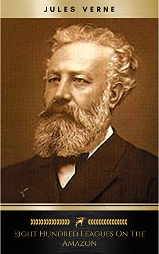 eight hundred leagues on the amazon jules verne
