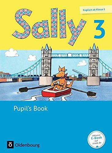 Sally - Englisch ab Klasse 3 - Allgemeine Ausgabe (Neubearbeitung): 3. Schuljahr - Pupil's Book