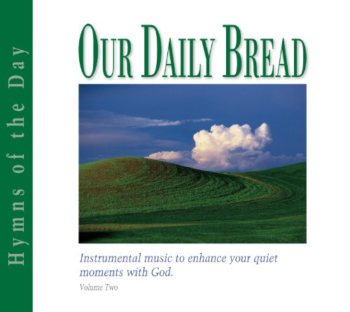 (Our Daily Bread - Hymns of the Day - Volume)