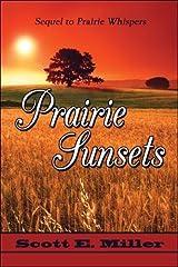 Prairie Sunsets: Sequel to Prairie Whispers by Scott E. Miller (2008-01-21)
