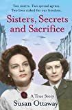 img - for Sisters, Secrets and Sacrifice: The True Story of WWII Special Agents Eileen and Jacqueline Nearne by Susan Ottaway (2013-03-28) book / textbook / text book