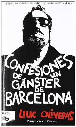 Confesiones de un gánster de Barcelona B DE BOLSILLO: Amazon.es: Lluc Oliveras: Libros