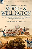 On Campaign with Moore and Wellington, Anthony Hamilton, 1846776317