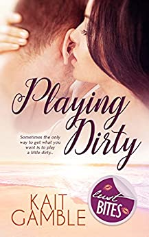 Playing Dirty by [Gamble, Kait]