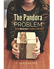 The Pandora Problem: Facing Narcissism in Leaders & Ourselves