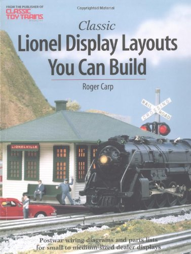 classic lionel display layouts you can build toy trains roger classic lionel display layouts you can build toy trains roger carp 9780897785099 amazon com books