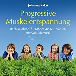 Progressive Muskelentspannung nach Jacobson Hörbuch