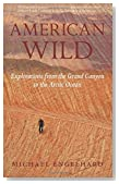 American Wild: Explorations from the Grand Canyon to the Arctic Ocean