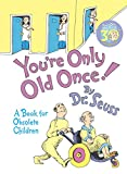 You re Only Old Once! A Book for Obsolete Children