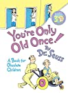 You're Only Old Once!: A Book for O...
