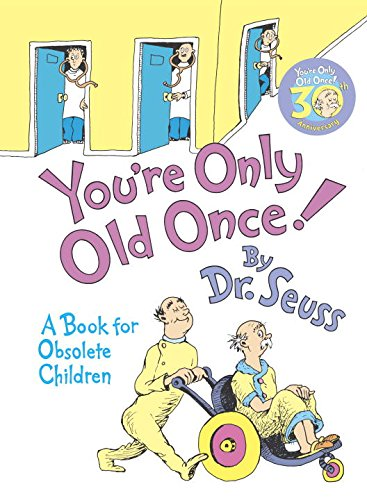 You re Only Old Once! A Book for Obsolete Children (Large Image)