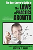 The Busy Lawyer's Guide to the Laws of Practice Growth