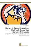 Dynamic Reconfiguration Methods for Active Camera Networks, Michael Nolting, 3838132181