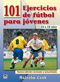 101 Ejercicios de Fútbol Para Jóvenes. de 12 a 16 Años. Nueva Edición…