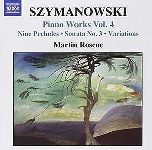 Szymanowski:  Piano Works, Vol. 4