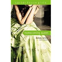 Homecoming Queen (Carter House Girls Book 3)