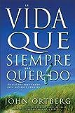 La Vida que Siempre Has Querido (Spanish Edition)