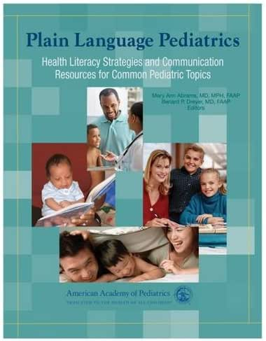 Plain Language Pediatrics: Health Literacy Strategies and Communication Resources for Common Pediatric Topics