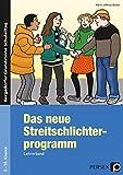 Das neue Streitschlichterprogramm - Lehrerband: 5. bis 10. Klasse (Bergedorfer Grundsteine Schulalltag - SEK)