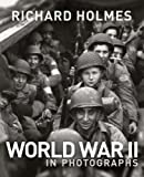 World War II in Photographs, Richard Holmes, 184732441X