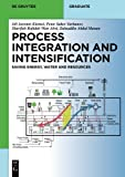 img - for Process Integration and Intensification (De Gruyter Textbook) book / textbook / text book