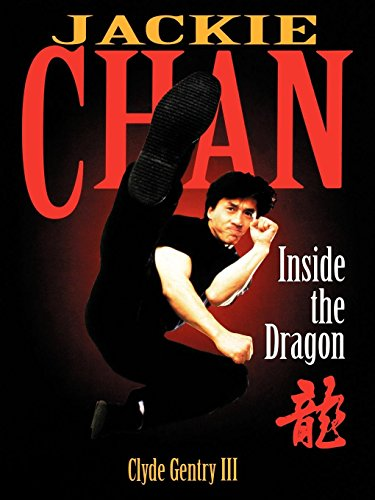 Jackie Chan: Inside the Dragon Clyde Gentry III
