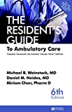 The Resident's Guide to Ambulatory Care, Michael B. Weinstock and Daniel M. Neides, 189001866X
