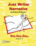 Just Write: Narrative | 4th - 6th Grade Narrative Writing Activites, Prompts, Rubric (Just Write, (4th - 6th Grade))