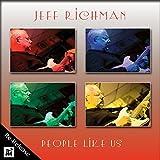 People Like Us by Jeff Richman (2015-05-04)