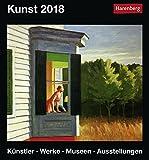 Kunst - Kalender 2018: Künstler, Werke, Museen, Ausstellungen