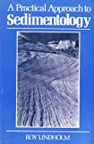 A Practical Approach to Sedimentology, Lindholm, Roy, 0045511322
