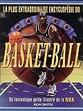 LA PLUS EXTRAODINAIRE ENCYCLOPEDIE DU BASKET-BALL.UN FANTASTIQUE GUIDE ILLUSTRE DE LA NBA.