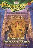 Secret of the Princes Tomb PB (Aio Imagination Station Books)