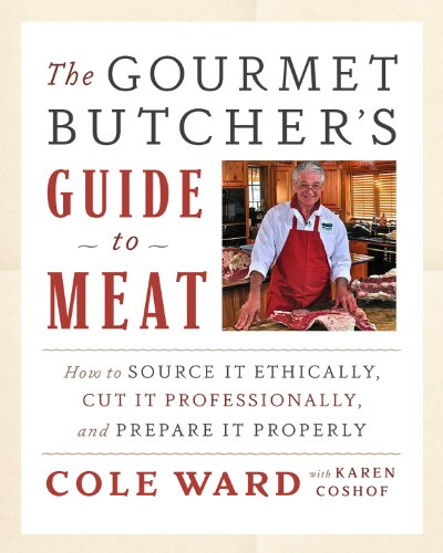 The Gourmet Butcher's Guide to Meat: How to Source it Ethically, Cut it Professionally, and Prepare it Properly (with CD) (How To Cut Meat)