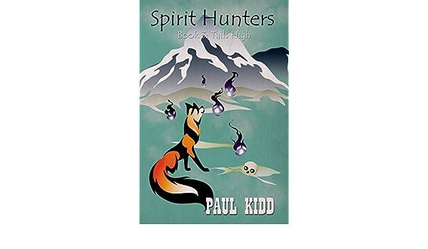 Spirit Hunters - Book 3: Tails High (English Edition) eBook ...
