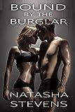 Bound by the Burglar