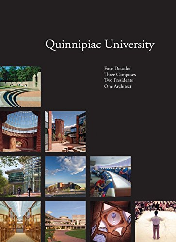 Quinnipiac University: Four Decades | Three Campuses | Two Presidents | One Architect