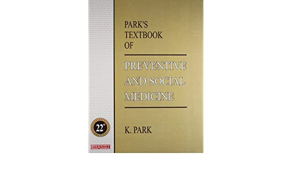 Parks textbook of prentive and social medicine 22e k park parks textbook of prentive and social medicine 22e k park 9789382219026 amazon books fandeluxe Choice Image
